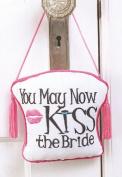 """Door Hanger, """"You May Now Kiss The Bride"""""""