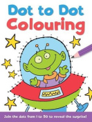Dot to Dot and Colour: 1 - 50