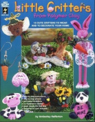 Little Critters from Polymer Clay FIMO OOP NEW
