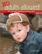 No Adults Allowed!