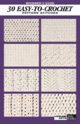 Beginners Guide - 30 Easy-To-Crochet Stitches