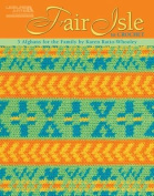 Fair Isle To Crochet 5 Afghans For The Family