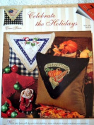 CELEBRATE THE HOLIDAYS - CROSS STITCH DESIGNED EXCLUSIVELY FOR STITCHABLE PILLOW TOPPERS 7 DESIGNS FOR HOLIDAYS