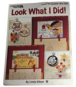 Leisure Arts 2422 Look What I Did! Counted Cross Stitch Pattern Leaflet