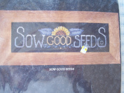 Sow Good Seeds Counted Cross Stitch Kit