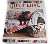 Quilt Love Simple Projects to Stitch & Treasure