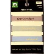 Making Memories Ribbon Words friends pack of 3