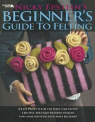 Leisure Arts Beginner's Guide To Felting