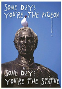 Poster Some Days Youre The Pigeon