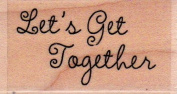 Let's Get Together Wood Mounted Rubber Stamp