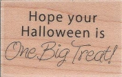 Hope Your Halloween is One Big Treat Wood Mounted Rubber Stamp