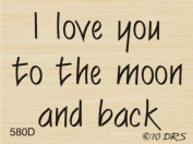 Love You To The Moon Greeting Rubber Stamp By DRS Designs