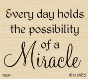 Every Day a Miracle Greeting Rubber Stamp By DRS Designs