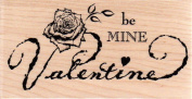 Be Mine Valentine Wood Mounted Rubber Stamp