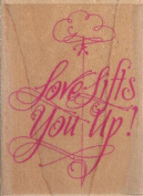 Love Lifts You Up Wood Mounted Rubber Stamp