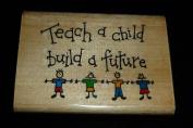 Teach A Child Build A Future Rubber Stamp