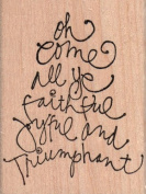 Oh Come All Ye Faithful Wood Mounted Rubber Stamp