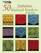 Leisure Arts 50 Fabulous Knitted Borders
