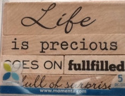 Life Is Precious Rubber Stamp Set 19486 Momenta Wood 5 Pc Set