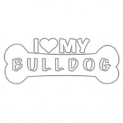I Love My Bulldog Dog Bone Vinyl Decal Sticker in 15cm wide