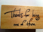 "Phrase Rubber Stamp ""Thanks for Being One of Them."""