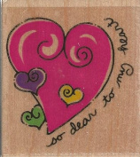 So Dear to My Heart Wood Mounted Rubber Stamp