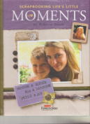 Creating Keepsakes - Scrapbooking Life's Little Moments By Rebecca Sower