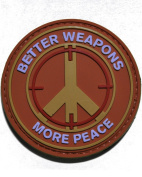 Better Weapons More Peace PVC hook and loop Morale Patch