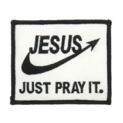 Jesus Just Pray It Logo Embroidered Iron on or Sew on Patch