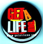 Get A Life Inc Button