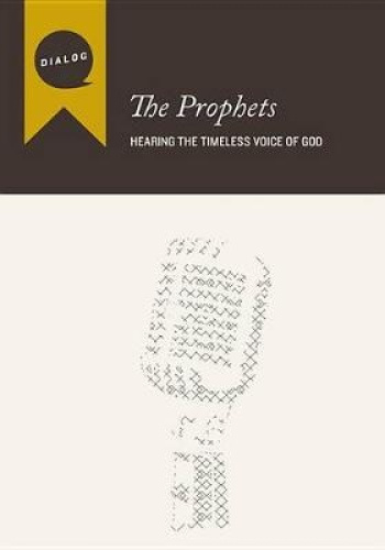 The Prophets: Hearing the Timeless Voice of God (Dialog) by Mike L Wonch.