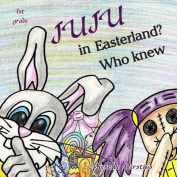 Juju in Easterland? Who Knew