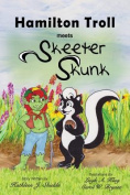 Hamilton Troll Meets Skeeter Skunk