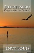 Depression-Overcoming the Demon!