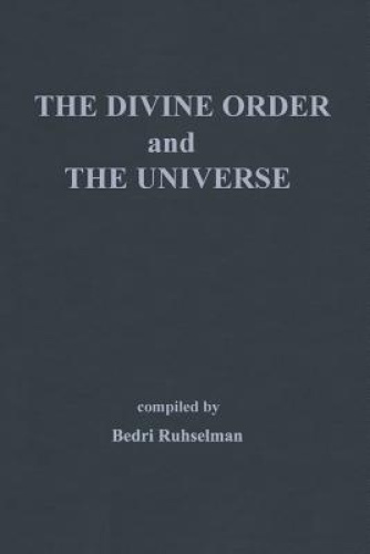 The Divine Order and the Universe by Bedri Ruhselman.