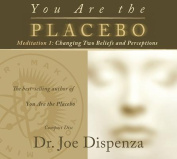You Are the Placebo Meditation 1 [Audio]