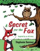 A Secret for the Fox
