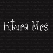 Future Mrs. Iron On Rhinestone Crystal Transfer