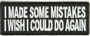 I Made Mistakes I Wish I Could Do Again Funny NEW MC Club Biker PATCH PAT-2608