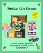 Birthday Cake Disaster