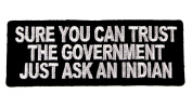 Sure you can Trust Government ask an Indian Embroidered Patch D40