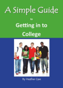 A Simple Guide to Getting in to College