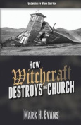 How Witchcraft Destroys the Church