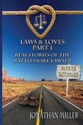 Laws & Loves  : Real Stories of the Rattlesnake Lawyer