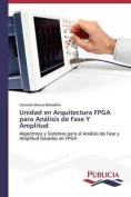Unidad En Arquitectura FPGA Para Analisis de Fase y Amplitud [Spanish]