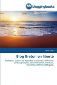 Blog Breton En Liberte = Blog Breton En Liberta [FRE]