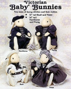 Victorian Baby Bunnies Pattern by Gooseberry Hill. 30cm & 36cm EASTER Bunnies + Clothes. Sailor Outfit; Along with Other Designs. ADORABLE! A MUST SEE, For Sure! :-)