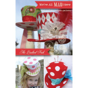 We're All Mad Here Hat & Pincushion Pattern