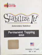 STABALIZE IT EMBROIDERY STABALIZER. PERMANENT TOPPING GOLD 1 YD