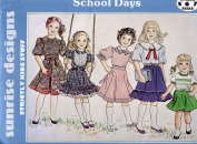 Sunrise Designs School Days Pattern ~ Girls' Dresses ~ 5-6-7